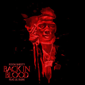 Album Back In Blood (feat. Lil Durk) from Pooh Shiesty
