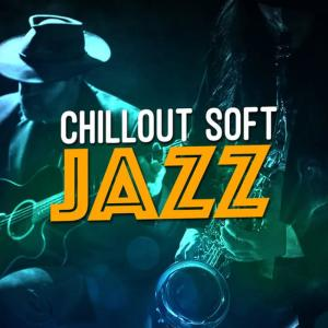 Chillout Jazz的專輯Chillout Soft Jazz