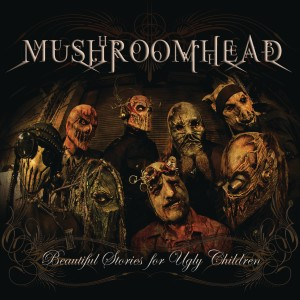 Album Beautiful Stories for Ugly Children from Mushroomhead