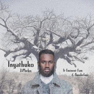 Listen to Inyathuko song with lyrics from ZiPheko