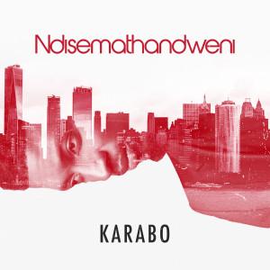 Album Ndisemathandweni from Karabo