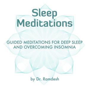 Album Sleep Meditations: Guided Meditations for Deep Sleep and Overcoming Insomnia from Dr. Ramdesh