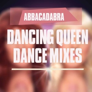 Album Dancing Queen (Dance Mixes) from Abbacadabra