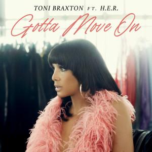 Gotta Move On dari Toni Braxton