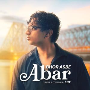 Album Bhor Asbe Abar from DEEP