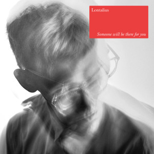 Album Someone Will Be There For You from Lontalius