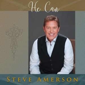 Album He Can from Steve Amerson