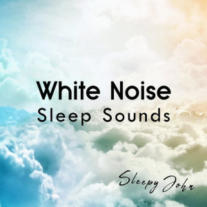 Album White Noise - Sleep Sounds from Sleepy John