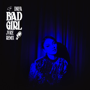 Daya的專輯Bad Girl (JVKE Remix)