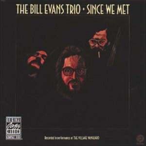 Bill Evans Trio的專輯Since We Met