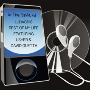 Perfect Pitch的專輯Rest of My Life (Tribute to Ludacris Feat. Usher & David Guetta)