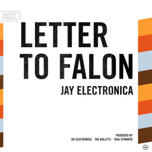 Album Letter To Falon from Jay Electronica