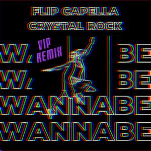 Album Wannabe (VIP Remix) from Flip Capella