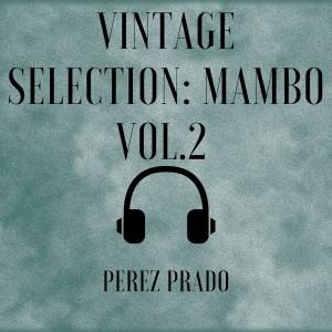 Album Vintage Selection: Mambo, Vol. 2 (2021 Remastered) from Perez Prado