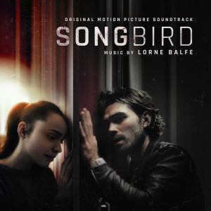 Album Songbird (Original Motion Picture Soundtrack) from Lorne Balfe