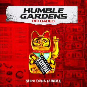 Album Humble Gardens: Reloaded from Supa Dupa Humble