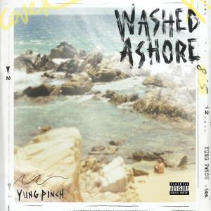 Album WASHED ASHORE (Explicit) from Yung Pinch