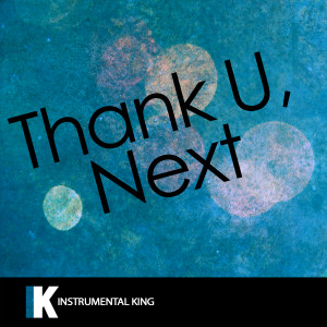 Instrumental King的專輯Thank U, Next (In the Style of Ariana Grande) [Karaoke Version]