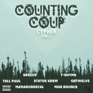 Album Counting Coup Cypher, Vol. 1 (feat. Drezus, T-Rhyme, Tall Paul, Status Krew, Ostwelve, Mamarudegyal Mthc & Mob Bounce) from Drezus
