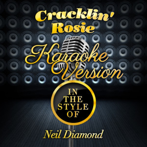 Karaoke - Ameritz的專輯Cracklin' Rosie (In the Style of Neil Diamond) [Karaoke Version] - Single