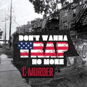 Album Don't Wanna Trap No More from C-Murder
