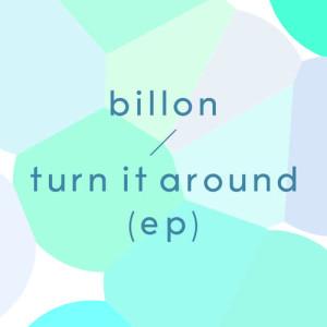 Album Turn It Around EP from Billon