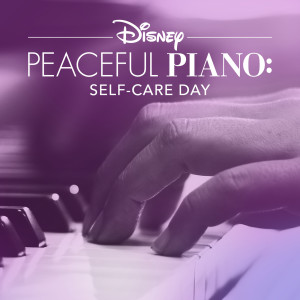 Disney的專輯Disney Peaceful Piano: Self-Care Day