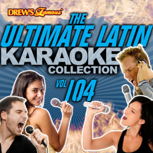 The Hit Crew的專輯The Ultimate Latin Karaoke Collection, Vol. 104