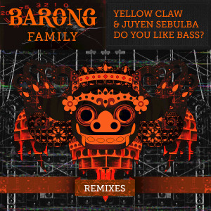 Yellow Claw的專輯DO YOU LIKE BASS?