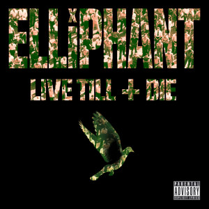 Album Live Till I Die from Elliphant