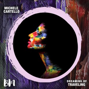Album Dreaming of Traveling from Michele Cartello