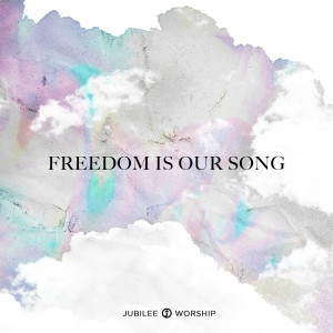 Album Freedom Is Our Song from Jubilee Worship