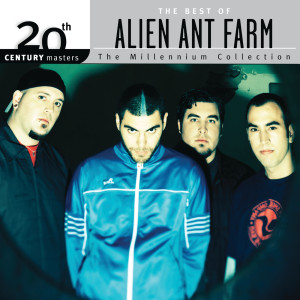 Album The Best Of Alien Ant Farm 20th Century Masters The Millennium Collection from Alien Ant Farm