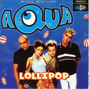 Aqua的專輯Lollipop (Candyman) - EP