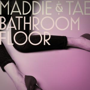 Maddie & Tae的專輯Bathroom Floor