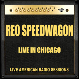 REO Speedwagon的專輯Live in Chicago