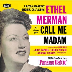"12 Songs From Call Me Madam (With Selections From ""Panama Hattie"") 1992 Ethel Merman"