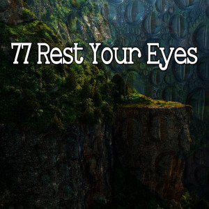 Monarch Baby Lullaby Institute的專輯77 Rest Your Eyes