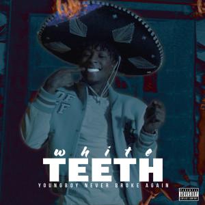 收聽Youngboy Never Broke Again的White Teeth (Explicit)歌詞歌曲