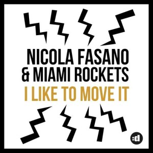 Listen to I Like to Move it (Radio Mix) song with lyrics from Nicola Fasano