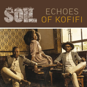 Album Echoes Of Kofifi from The Soil