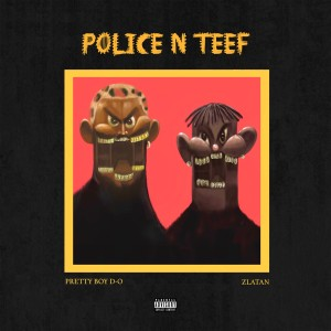 Album Police n Teef (Remix) (Explicit) from PrettyBoyDO