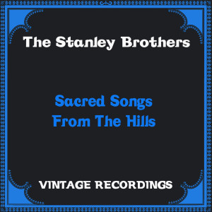Album Sacred Songs from the Hills (Hq Remastered) from The Stanley Brothers