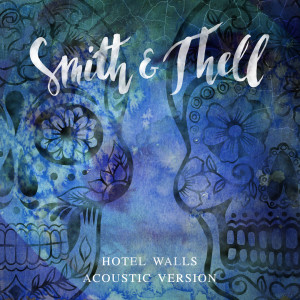 Album Hotel Walls (Acoustic Version) from Smith & Thell