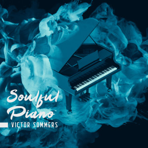 Album Soulful Piano from Victor Sommers