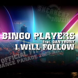 Album I Will Follow (feat. Dan'thony) [Theme Fit For Free Dance Parade] from Bingo Players