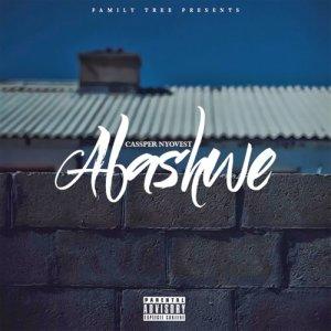 Listen to Abashwe song with lyrics from Cassper Nyovest