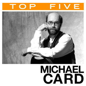 Top 5: Hits 2006 Michael Card