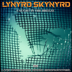 Album Caught In The Breeze (Live) from Lynyrd Skynyrd