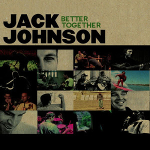 Jack Johnson的專輯Better Together
